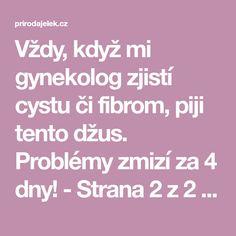 Vždy, když mi gynekolog zjistí cystu či fibrom, piji tento džus. Problémy zmizí za 4 dny! - Strana 2 z 2 - Příroda je lék