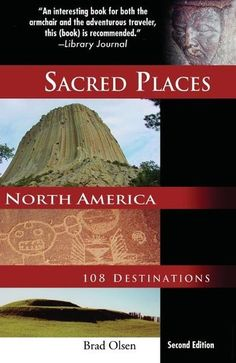 """Read """"Sacred Places North America 108 Destinations"""" by Brad Olsen available from Rakuten Kobo. This revised and updated comprehensive travel guide examines North America's most sacred sites for spiritually attuned e. North America Destinations, North And South America, North South, Travel Directions, Ley Lines, America Online, What Is Today, Western Canada, Medicine Wheel"""