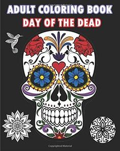 Adult Coloring Book Day Of The Dead An Featuring Sugar Skull