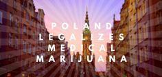 Poland Legalizes Medical Marijuana