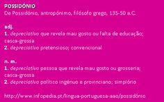 possidónio @ Infopédia. http://www.infopedia.pt/lingua-portuguesa-aao/possidónio