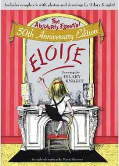 We Adore Eloise! ♥ JUNIOR JETSET I probably loved Eloise because unbeknown to me at the time,  my sisters and I were spoiled rotten.