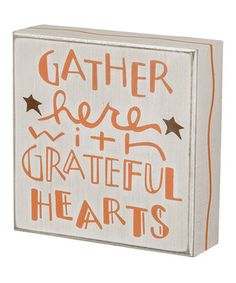 Another great find on #zulily! 'Gather Here' Box Sign by Primitives by Kathy #zulilyfinds