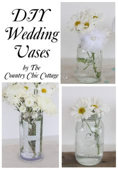 Wedding Ideas -- 3 Vases for Flowers ~ * THE COUNTRY CHIC COTTAGE (DIY, Home Decor, Crafts, Farmhouse) #wedding #diy