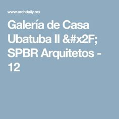 Galería de Casa Ubatuba II / SPBR Arquitetos - 12