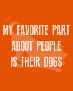 My favorite about people is their dogs 🐶💖  #dogquotes #dogmoments #dogsarethebest #dogloversfeed #dogslife #dailydogs #wedontdeservedogs #dogsarebetterthanhumans #dogsareloves #dogsarethebest #dogsmakeeverythingbetter #dogmeme #introvert #caninetrovert #dogsayings #dogjokes #dogmomaf #mood Cute Cat Quotes, Dog Quotes Funny, Funny Dogs, Play Quotes, Dog Jokes, Animal Quotes, My Favorite Part, Four Legged, Introvert