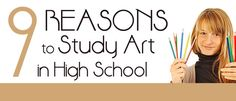 The internet has changed the outlook for creative students. Reasons to study art in high school.