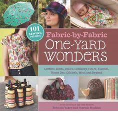 The best-selling authors of `One-Yard Wonders` are back with another all-new amazing collection of 101 sewing projects. Responding to the increasingly diverse range of fabric weights and types now available, `Fabric-by-Fabric One-Yard Wonders` is organized by fabric type. From home dec to knits, wool to flannels, corduroy to cottons, these patterns show how to make the most of each fabric 's uniqu...