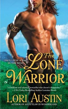 The lone warrior (Once upon a time in the west #3) by Lori Austin