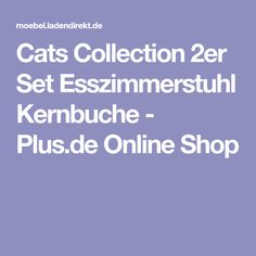 Cats Collection 2er Set Esszimmerstuhl Kernbuche   Plus.de Online Shop