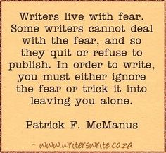 Quotable – Patrick F. McManus I am so guilty of being a fearful writer! Book Writing Tips, Writing Words, Writing Poetry, Fiction Writing, Writing Resources, Writing Prompts, Writing Motivation, Business Motivation, Business Quotes
