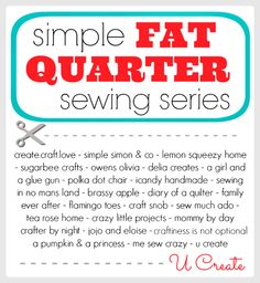 Simple Fat Quarter Tutorials by amazing sewing bloggers!!