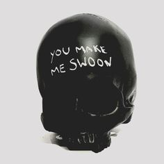 You make me SWOON skull