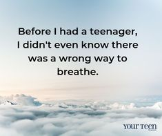 Breathe, Parenting, Teenagers, Funny Stuff, Funny Things, Teen, Childcare, Natural Parenting