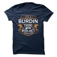 cool It's an BURDIN thing, you wouldn't understand CHEAP T-SHIRTS