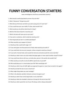 Use these 93 funny conversation starters to quickly + humorously start a great conversation. Each is handpicked, and designed to be effective. Questions To Get To Know Someone, Fun Questions To Ask, Funny Questions, Getting To Know Someone, This Or That Questions, Funny Conversation Starters, Deep Conversation Topics, Conversation Starter Questions, Good Convo Starters