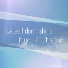 """""""'Cause I don't shine if you don't shine""""  Read My Mind by The Killers #lyrics DulyPosted.com"""