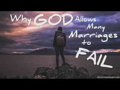 WHY God Allows Many Marriages to FAIL - YouTube