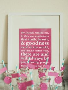 I LOVE THIS quote! cute for a wedding shower/bachelorette or just any party!