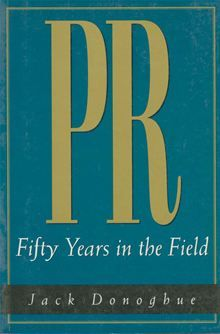 pIn PR: Fifty Years in the Field, Jack Donoghue brings together the results of a lifetime in public relations -- in the military, public, and private sectors. Each chapter focuses on a different…  read more at Kobo.