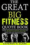 Free Kindle Book -   The Great Big Fitness Quote Book: Over 365 Motivational Quotes To Help You Get Back In Shape! (The Great Big Quote Books Series Book 1) Check more at http://www.free-kindle-books-4u.com/sports-outdoorsfree-the-great-big-fitness-quote-book-over-365-motivational-quotes-to-help-you-get-back-in-shape-the-great-big-quote-books-series-book-1/