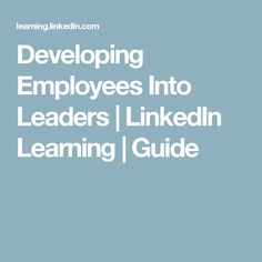 Developing Employees Into Leaders | LinkedIn Learning | Guide
