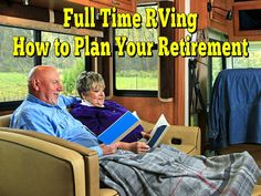 Full Time RVing - How to Plan Your Retirement: Full time RVing has become a…