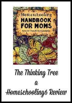 Homeschooling 6: Homeschooling Handbook For Mom a Thinking Tree Review