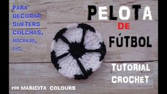 Cómo Tejer Pelota de Fútbol a Crochet Tutorial por Maricita Colours - YouTube Form Crochet, Crafty, Youtube, Crochet Ideas, Videos, Key Hangers, Log Projects, Crochet Dresses, Bedspreads