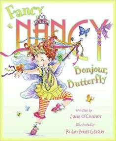 Fancy Nancy Bonjour Butterfly. I haven't read this one yet but I've loved every Fancy Nancy so far! Fancy Nancy introduces new word to kids in a way that is fun and understandable for them.