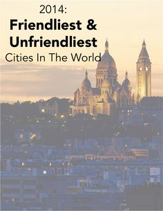 2014 Friendliest and Unfriendliest Cities in the World