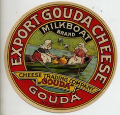 ORIGINAL LARGE DUTCH CHEESE LABEL - EXPORT GOUDA CHEESE - MILK BOAT BRAND | eBay