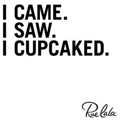 Or caked in our case. Cupcake Quotes, Cupcake Pics, Bakery Quotes, Foodie Quotes, Cooking Quotes, Cake Business, Cute Cupcakes, Insta Posts, Live Laugh Love