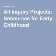 All Inquiry Projects: Resources for Early Childhood