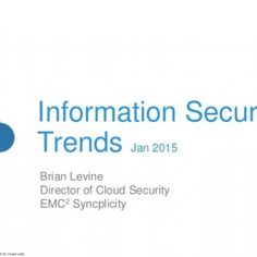 1© Copyright 2014 EMC Corporation. All rights reserved.© Copyright 2014 EMC Corporation. All rights reserved. Information Security Trends Jan 2015 Brian Lev. http://slidehot.com/resources/information-security-and-data-breach-trends-2014-2015.37162/