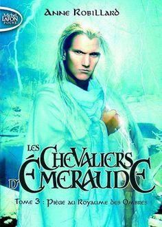 Les Chevaliers d'Emeraude, Tome 3 : Piège au Royaume des Ombres: Anne Robillard: Livres