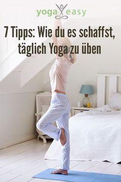 Täglich Yoga üben: Mit diesen Tipps schaffst du es jeden Tag auf die Matte