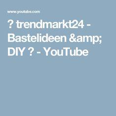 💖 trendmarkt24 - Bastelideen & DIY ✂  - YouTube