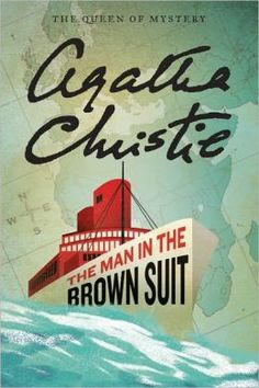 The Man in the Brown Suit, Agatha Christie. I just LOOOOVE her, not so much reading the books but the movies do have to most peculiar characters.