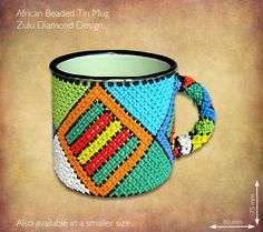 Beaded Tin Mugs African. Beaded Enamel Tin Mugs in a kaleidoscope of bright African colours, patterns and designs, also available in the beaded Read Traditional Mugs, African Colors, African Crafts, Beadwork Designs, Zulu, Household Items, South Africa, Safari, Tin