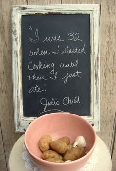Chalkboard. (and classic Julia Child quote of course).