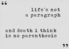 Life's not a paragraph and death i think is not parenthesis ee cummings Yoga Quotes, Lyric Quotes, Poetry Quotes, Me Quotes, Pretty Words, Beautiful Words, Since Feeling Is First, Great Quotes, Quotes To Live By