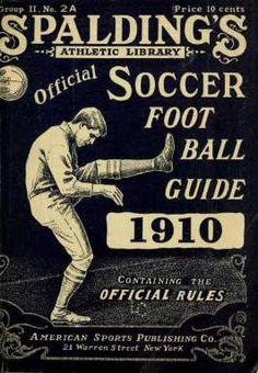 SOCCER: 1910 Spalding Soccer Foot Ball Guide