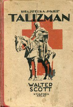 """""""Talizman. Powieść z czasów wojen krzyżowych"""" (The Talisman) Walter Scott Edited by Teresa Tatarkiewiczowa  Book series Bibljoteka Iskier vol. 12 (1927)"""