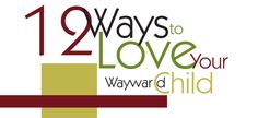 Twelve Ways to Love Your Wayward Child Raising Godly Children, Common Core Standards, Food For Thought, Parenting Hacks, Homeschool, Love You, Thoughts, How To Plan, Reading