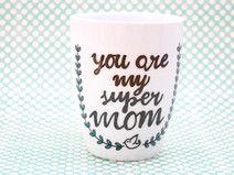 """Muttertag ♥ Tasse  """"You are my super mum"""""""