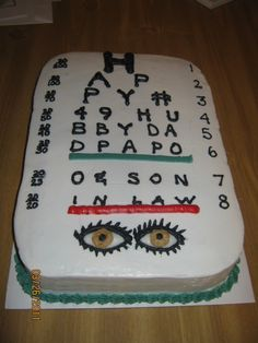 Eye chart cake by   cakecentral.com/gallery/1998319/eye-chart-cake#