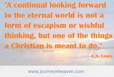 Quotes about heaven - C. Heaven Quotes, Wishful Thinking, Meant To Be, Christian, Christians
