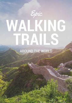 7 Epic Walking Trails Around the World