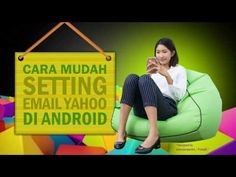 Tutorial Cara Mudah Setting Email Yahoo di Android - Ben iPages Info.Share & Fun.